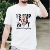 Trump was right about everything american flag shirt