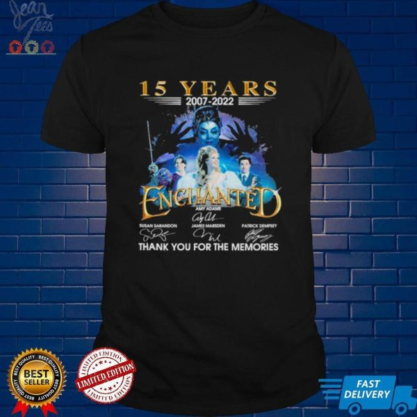 Enchanted 15 years 2007 2022 thank you for the memories signatures shirt