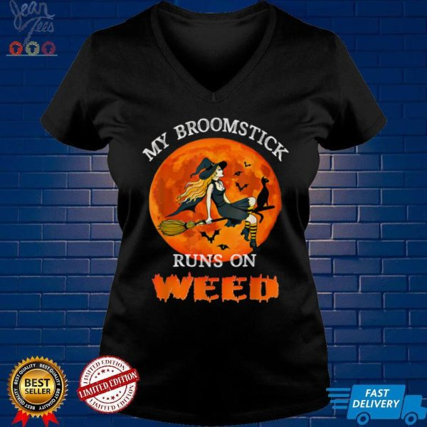 My Broomstick Runs On Weed Funny Halloween Witch Costume T Shirt 1